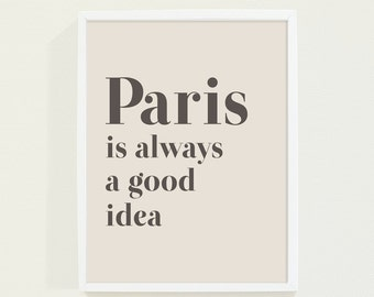 Brown and Tan Typography Print - Paris Poster Wall Art - Paris is Always a Good Idea Inspirational Quotes Poster