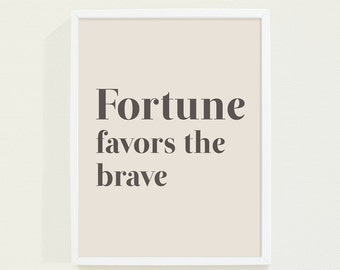 Typography Poster - Inspirational Quote Minimalist Beige Brown and Tan Wall Art  Print - Fortune Favors the Brave