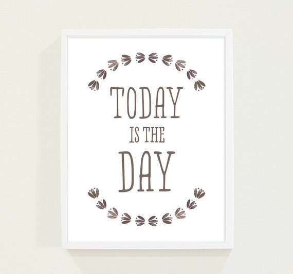 Brown Wall Art - Today is The Day - Natural History - Leaves Woodland Nature Typography Print