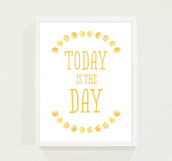 Inspirational Art Typography Print Leaves Office Decor Today is the Day Quote Print Inspirational Print Yellow Typography Poster Office Art