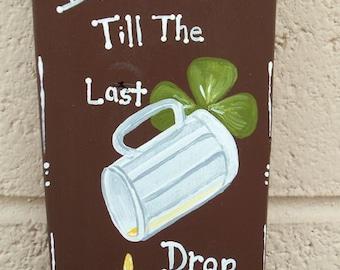 Wall Mounted Beer Bottle Opener Irish Till The Last Drop