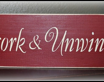 Wood Sign - Uncork and Unwind