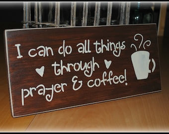 I can do all things through prayer and coffee