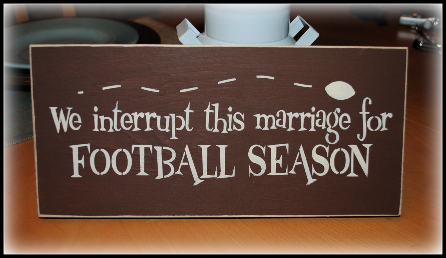 Wood Sign We Interrupt This Marriage For Football Season. Voluntary Signs. Propane Signs Of Stroke. Hindi Signs Of Stroke. Belong Together Signs. Death Signs. Revenge Signs. Holistic Signs. Real World Signs