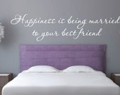 Happiness is being married to your best friend Vinyl Wall Decal - Bedroom Decor - Love Happiness Vinyl Wall Decal - Love Wall Decal