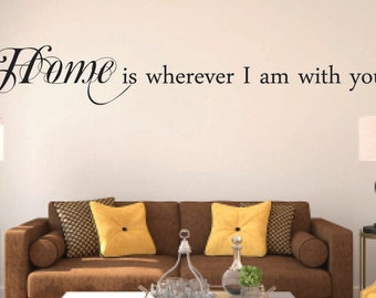 Home is wherever I am with you Vinyl Wall Decal - Home Vinyl Wall Decal Quote - Travel Vinyl Decal - Love Family Vinyl Decal