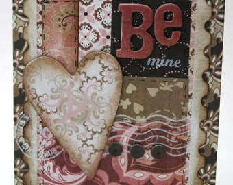 Be Mine  VALENTINES Love OOAK card for the OOAK love