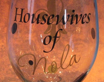 Housewives of NOLA  Fleur de Lis Wine Glass - 19 oz