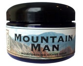 SHAVE Soap in a Jar - MOUNTAIN MAN - Old Fashioned Shaving with Bentonite Clay and Shea Butter  by Man Cave Soapworks