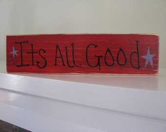 It's All Good---Handpainted Sign