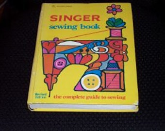 Singer Sewing Book-The Complete Guide To Sewing-Revised Edition
