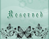 RESERVED for Bridgette