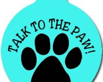 Talk to the Paw Dog ID Tag - Custom, Metal, Fully Personlized - Higher Quality