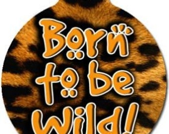 Born To Be Wild Pet ID Tag - Custom, Metal, Fully Personlized - Higher Quality
