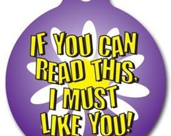 I Must Like You Pet ID Tag - Custom, Metal, Fully Personlized - Higher Quality