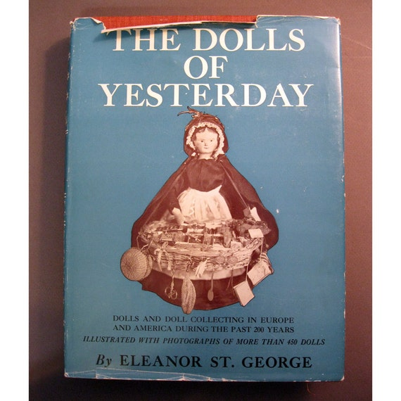 vintage book - The DOLLS of Yesterday - packed with great images of antique dolls - circa 1948