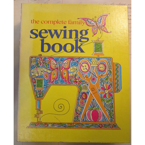 SALE - vintage SEWING book - The Complete Family Sewing Book, circa 1972 - binder style