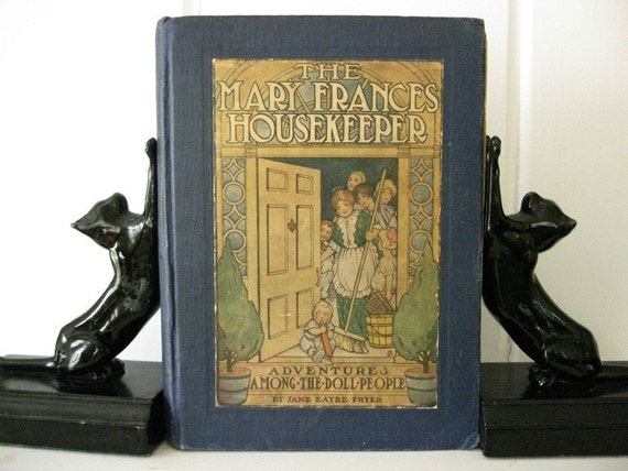 Vintage Book, The Mary Frances Housekeeper/Adventures Among The Doll People, By Jane Eayre Fryer,1914, First Edition