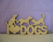 """Wooden """"I LOVE DOGS"""" plaque"""