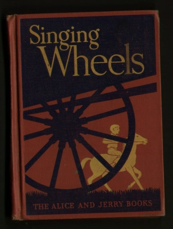 1940 Singing Wheels - 4th reader in Alice and Jerry curriculum