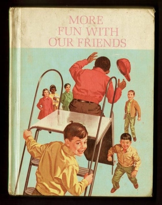 1965 More Fun With Our Friends - vintage 1st grade Dick and Jane reader