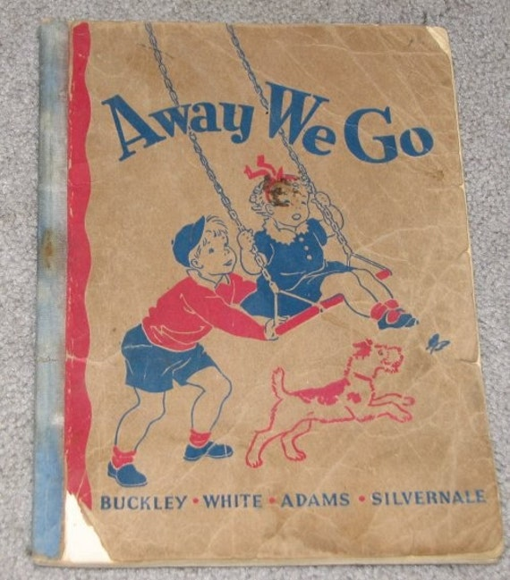 1938 Away We Go - beautiful health primer - basic reader - book A in The Road to Safety