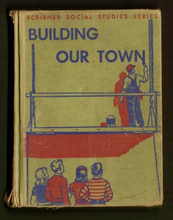 1950 Building Our Town - Scribner Social Studies Reader - Native American Indians Settlers etc
