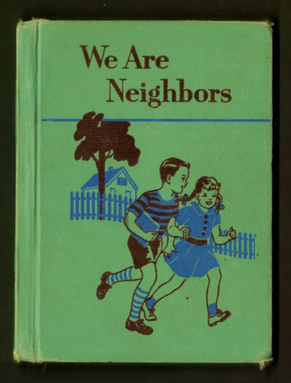 1953 We Are Neighbors - Ginn Basic Readers - 2nd grade basic reader (1st half) - with Mike Mulligan, Snipp, Snapp, Snurr, old folk tales etc