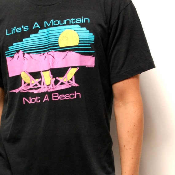 LIFES THE MOUNTAINS not the beacht-shirt made in usa 80s