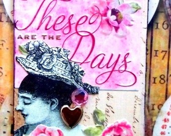 These Are The Days Mini Collage Aceo