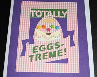 Totally Eggstreme Easter Egg Card