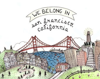 We Belong in San Francisco 5x7 Print