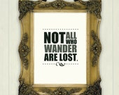 """Lord of the Rings Inspired """"Not all who wander are lost"""" J.R.R. Tolkien Quote Print"""