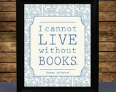 "Thomas Jefferson Quote on Colonial Style Literary Art Print in China Blue - ""I cannot live without books"""