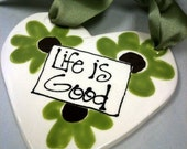 Heart Plaque-- Life is Good