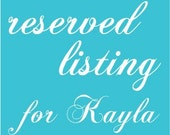 Reserved Listing for Kayla