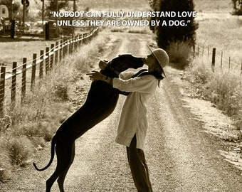 Dog Photography, Quote Print, Great Dane, Dog Lover, Kiss, Country Road, Hat, Duotone Print