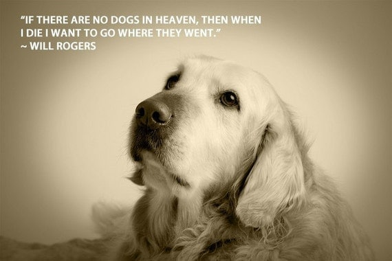 If There Are No Dogs In Heaven - 8 x 10 Print