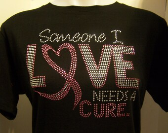 Breast Cancer Someone I Love Needs a Cure Rhinestone Heat Transfer  DIY