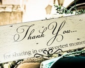 Thank You For Sharing in OUR SWEETEST MOMENT by Sweetest Moments Cottage Wedding Sign Vintage Inspired 8 x 24