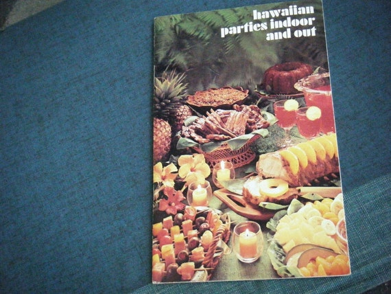 vintage cookbook - 1973 - Hawaiian parties indoor and out - Dole Kikkoman and National pork producers Council