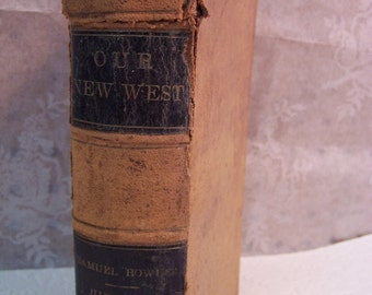 Our New West - Antique Book by Samuel Bowles 1869