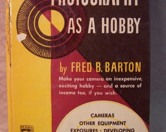 Photography As A Hobby Book  by Fred B. Barton c. 1949