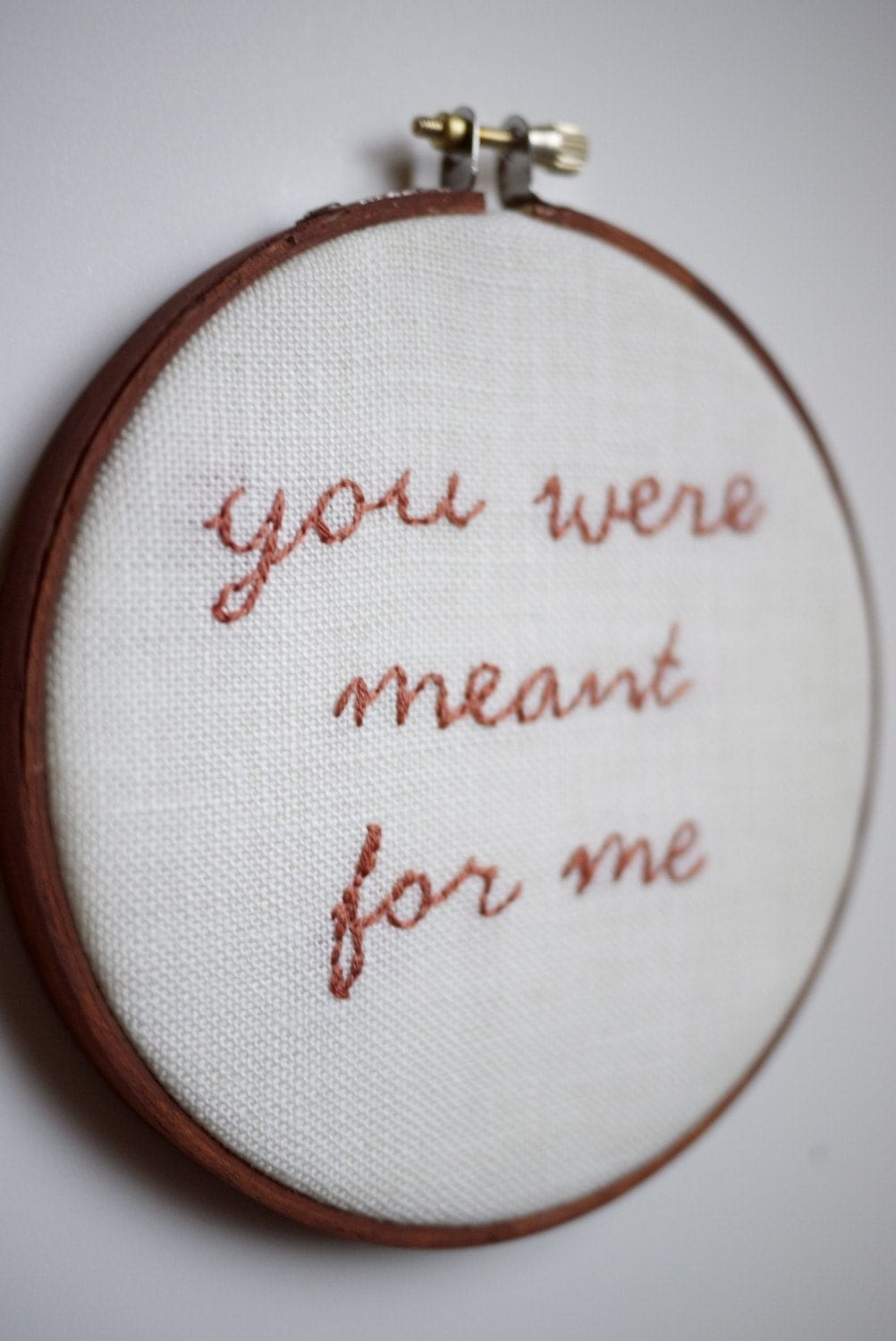 You were meant for me embroidery hoop wall hanging