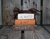 Fall Autumn Primitive wood block set . . . AlwAyS Be ThAnKFuL. . .(new) MINI STACKER pumpkin home decor seasonal gift