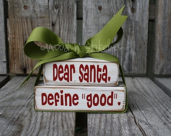 Christmas. . . DEAR SANTA Define Good . . .  Winter Wood Block Set Seasonal Home Decor Gift  Bitty Stacker BLock Set.