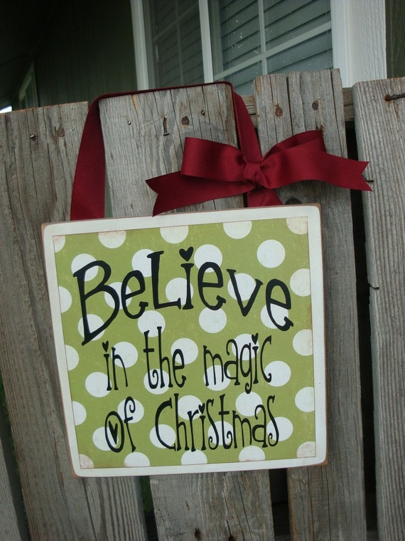 BELIEVE in the magic of CHRISTMAS . . . Christmas Sign . . . .