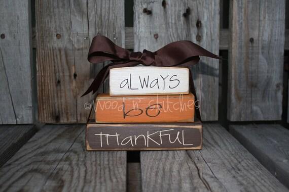 AlwAyS Be ThAnKFuL Mini Stacker Wood Block set Thanksgiving Fall Autumn Seasonal Home Gift Decor Personalized Sign