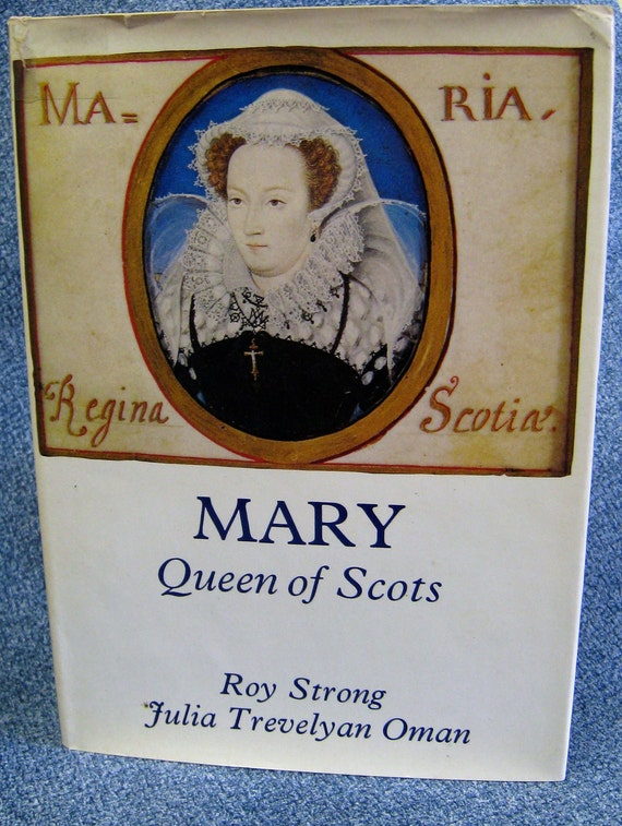 Vintage Book Mary Queen of Scots by Roy Strong Hard Cover Marie Stuart Queen of Scotland