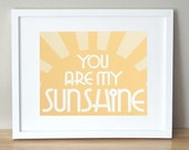 You Are My Sunshine - 8 x 10